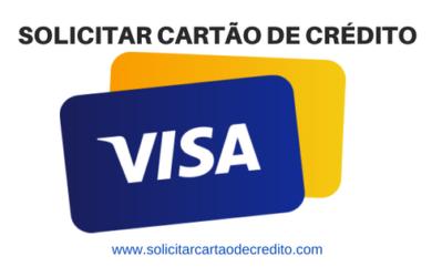 SOLICITAR CARTÃO DE CRÉDITO VISA