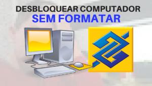 DESBLOQUEAR COMPUTADOR