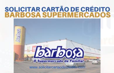 SOLICITAR CARTÃO DE CRÉDITO BARBOSA SUPERMERCADOS