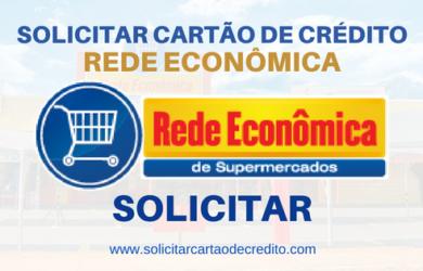 SOLICITAR CARTÃO DE CRÉDITO REDE ECONÔMICA SUPERMERCADOS