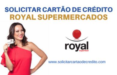 SOLICITAR CARTÃO DE CRÉDITO ROYAL SUPERMERCADOS
