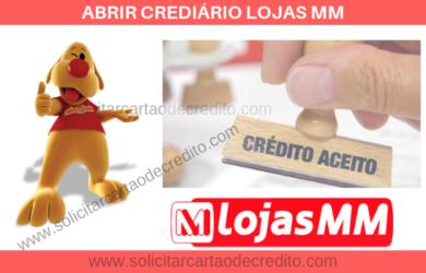 ABRIR CREDIÁRIO LOJAS MM MERCADOMOVEIS