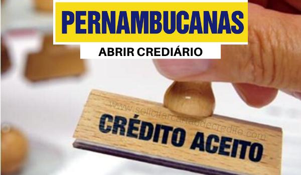 ABRIR CREDIARIO LOJAS PERNABUCANAS