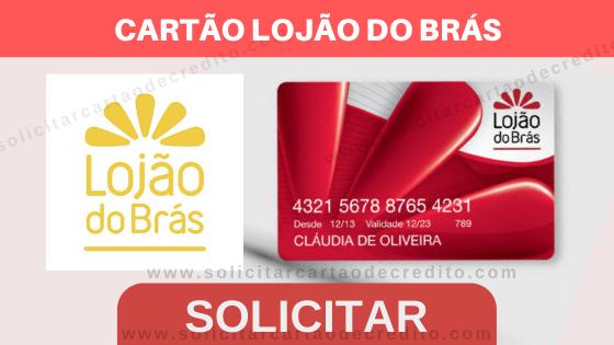 SOLICITAR CARTÃO LOJÃO DO BRÁS