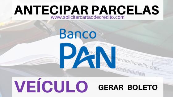 ANTECIPAR PARCELAS VEICULO BANCO PAN