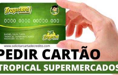 PEDIR CARTÃO TROPICAL SUPERMERCADOS