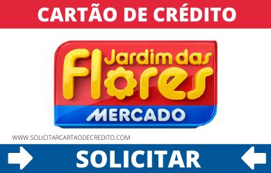 SOLICITAR CARTÃO DE CREDITO MERCADO JARDIM DAS FLORES