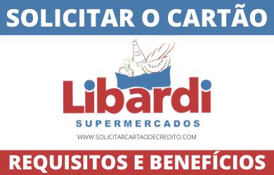 SOLICITAR O CARTÃO LIBARDI SUPERMERCADOS