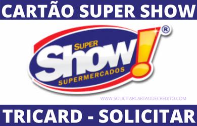 SOLICITAR CARTÃO TRICARD SUPER SHOW